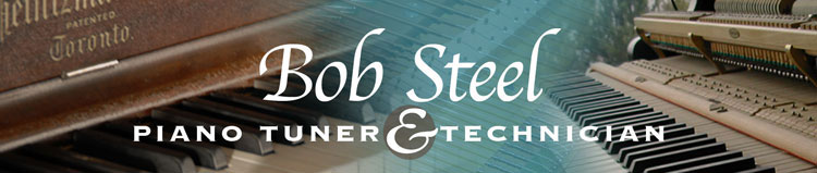 Bob Steel : Piano Tuner and Technician